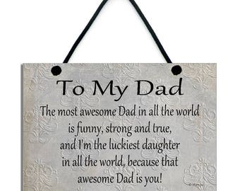 To My Dad/Father Handmade Home Sign/Plaque Gift 584