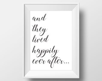 and they lived happily ever after - Quote - Digital Print for Download