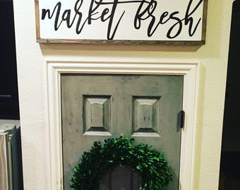 Wooden sign- Market Fresh, modern farmhouse, kitchen decor