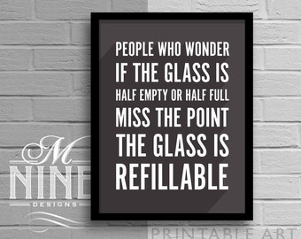 Half Empty or Half Full the Glass Is Refillable Frame Art Printable Quote, Motivational Print Inspirational Quote Home Décor Wall Décor 27LS