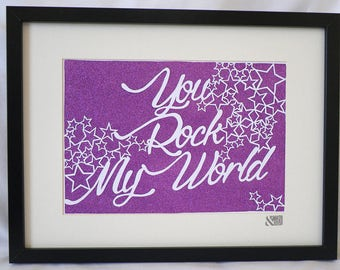 You rock my world, Purple glitter, stary hand cut paper cut