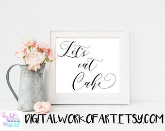Let's Eat Cake, Wedding Cake Sign, Cake Sign, Cake Table Reception Sign,Printable Wedding, Calligraphy, Rustic wedding, wedding decor,#AI-06
