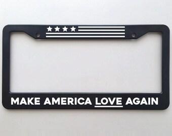Make America Great Again License Plate Frames with trump custom message slogan - love again - smart again - think again - chill - skate -