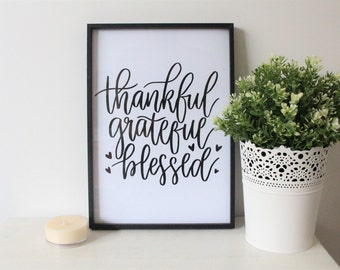 Thankful Grateful Blessed Print - Inspirational Quotes - Inspirational Print - Thankful Print - Grateful Print - Wall Art - Gratefulness Art