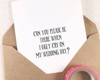 Funny Bridesmaid card/Funny Maid of honor card/Will you be my Bridesmaid card/Will you be my Maid of honor card
