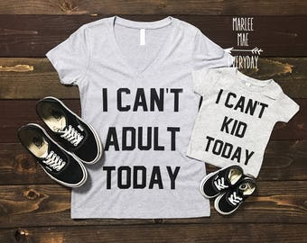 I Cant Adult Today tee, I Cant Kid Today tee, mommy and me shirts