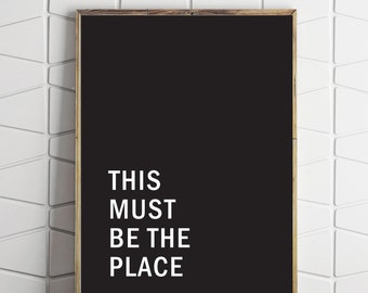 quote wall art, instant quote art, this must be the place, digital wall art, the place decor, the place download, black and white