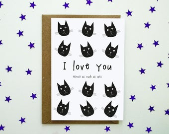 I love you (almost as much as cats) card! Great card for all the cat lovers and their partners.