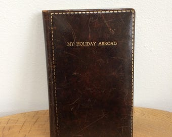 Vintage Leather Bound, Gold Tooled Travel Diary, Journey - 'My Holiday Abroad', gilded pages, marbled end papers, blank