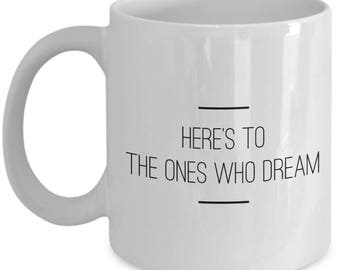 """Movie Quote Coffee Mug: """"Here's To The Ones Who Dream"""" Sebastian And Mia Cup No. 5"""