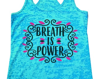 """Womens Burnout Tank Top """"Breath Is Power"""" Comfortable Exercise Tank - Racerback Tank - Yoga Fitness - Running Shirt - Gift 2117"""