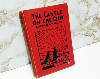 1930s Book 'The Castle on the Cliff' Kathleen MacLeod, Printed in UK