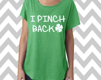 I Pinch Back St. Patrick's Day Tee Dolman Off the shoulder flowy tee Funny Shamrock Tee Drinking Shirt Clover Shirt Pub Crawl