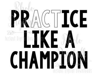 Practice like a champion-Instant digital download