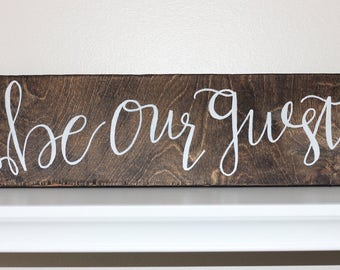 "Be Our Guest Wooden Sign 16"" x 5"" - Guest Room Decor - Handlettered - Modern Calligraphy"