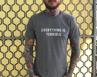Everything is Terrible Tee