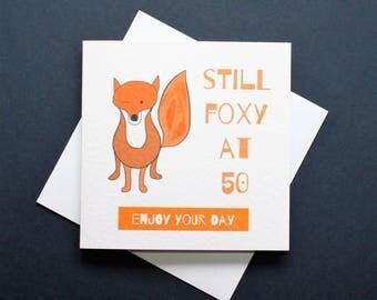Still foxy at 50, still foxy at 40, funny fox birthday, still foxy, 50th birthday, 40th birthday