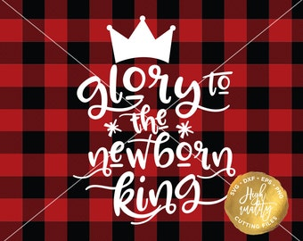 Newborn King SVG DXF Cut File, Christmas Vector, Christmas Cutting File, Christmas SVG Dxf, Newborn Svg Cut File, Holiday Svg Cutting File
