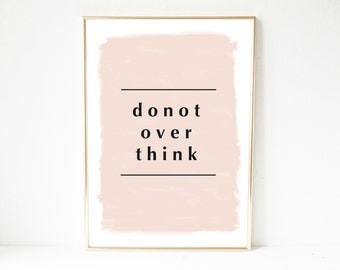 Poster, print, sayings, quote, overthink