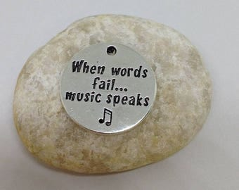 When Words Fail Music Speaks Charm, Message Charm, Text Charm, When Words Fail Music Speaks Pendant