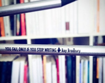 Ray Bradbury: You fail only if you stop writing. Pencil quoting one of the best science fiction writers of the century. Ideal for writers!