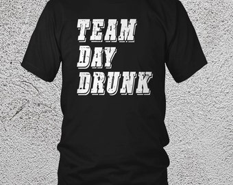 Team Day Drunk Shirt, St Pattys Day Shirt, St Paddys Day, Saint Patricks Day, Drinking Team, Day Drinking Shirt, Beer Shirt, Gift For Him