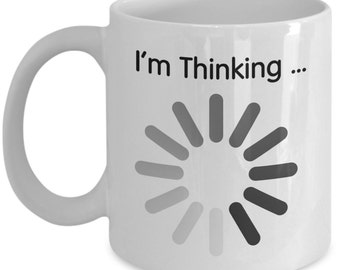 Funny Software Mugs - I'm Thinking - Ideal Tech Support Gifts