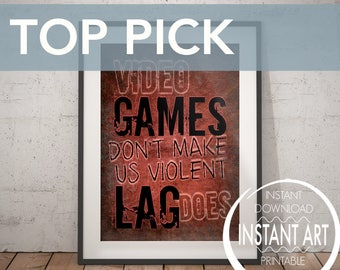 VIDEO GAME POSTER - Video games don't make me violent, lag does- video game decor - gaming print - teen art game room decor - video game art