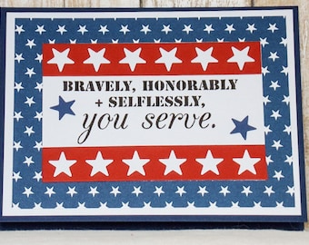 Bravely, Honorably, Selflessly you serve. thank you cards, military cards, patriotic cards, cards for soldiers, cards for military,