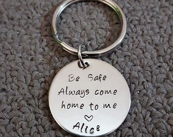 Be Safe Key Chain, Always Come Home to Me Key Chain, Handstamp, Police Officer Gift, Military Law Enforcement, Firefighter Hero Be Safe Gift