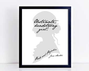 Obstinate Headstrong Girl, jane austen quote, jane austen printable, pride and prejudice, printable quote, digital print