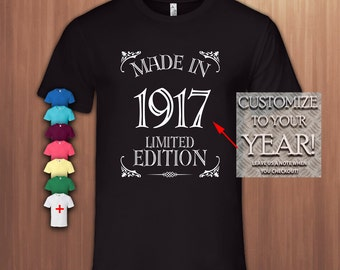 Made in 1917,100th Birthday Gift T shirt,100th Bday T-shirt,100 Birthday Tshirt for Women,100 Birthday Tshirt for Men,Tee,Limited Edition