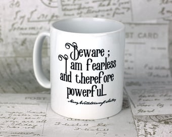 """Mary Shelley Feminist message """"Beware; I am fearless and therefore powerful"""" mug"""