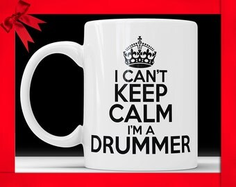 I Can't Keep Calm I'm a Drummer Mug - Funny Coffee Mug Perfect Gift For Drummers