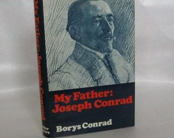 My Father: Joseph Conrad. Borys Conrad. First Edition.