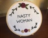 Nasty Woman Hoop Wall Art // Hand Embroidered // Home Decor
