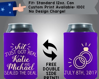 Sh*t Just Got Real! Katie and Michael Sealed the Deal! Collapsible Fabric Wedding Can Coolers, Cheap Can Coolers,  Wedding Favors (W279)
