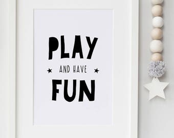Play and Have Fun- Playroom/Nursery/Bedroom Print