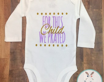 For this child we prayed!! Little girls onesie!