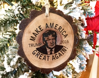 Donald Trump Christmas Ornament Make America Great Again 2016 Election Christmas Gift Engraved Rustic Wood Slice Political Campaign Ornament