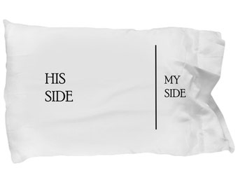 Funny Couple Pillow Case, His side, My side - Gift For Him