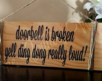 Doorbell is broken, yell ding dong really loud!