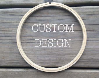 "Custom 6"" Embroidery Hoop Design"