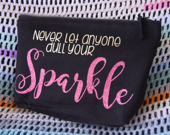 Never let anyone dull your sparkle makeup bag glitter makeup bag cosmetic bag