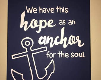 """Handpainted """"We have this anchor of hope for the soul"""" Canvas"""