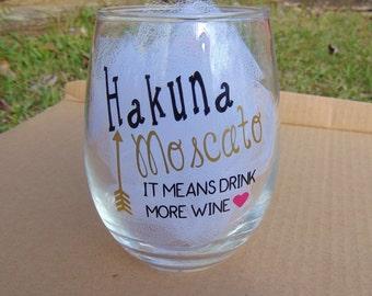 Hakuna Moscato wine glass, Drink more wine, stemless wine glass