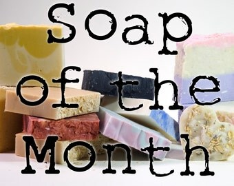 Soap of the Month - 6 Month Subscription