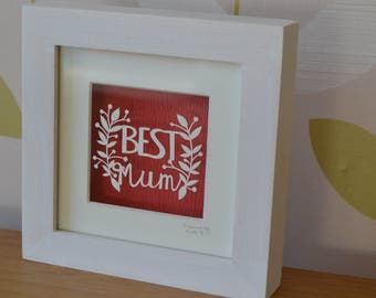Best Mum Papercut, Paper cut, Hand cut, framed, Mother's Day, Mum, Framed