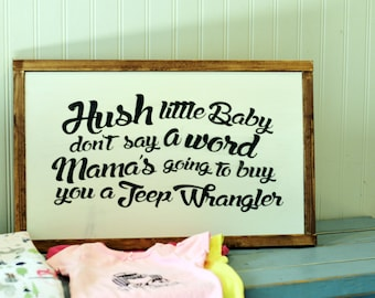 Nursery Decor / Hush Little Baby Sign / Jeep Decor  / Nursery Signs / Nursery Wall Art / Baby Shower Gifts / Wooden Signs / Farmhouse Decor