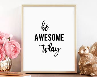 Be Awesome Today, You Got This, Boss Lady, Wall Decor, Gift for Coworker, Be Awesome Today, Motivational Quote, Instant Download, Printable